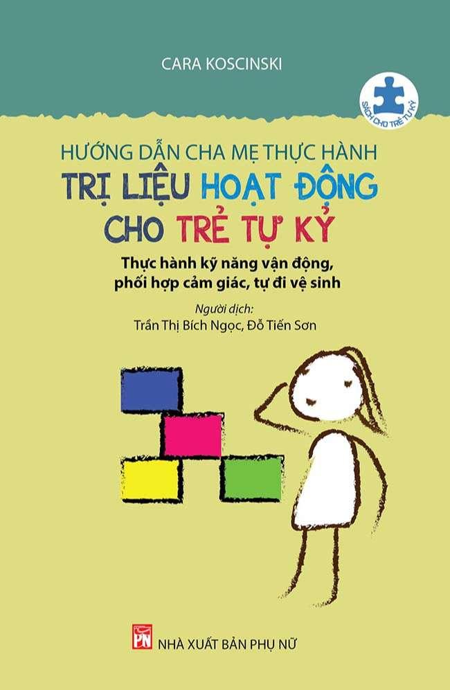 Hướng dẫn cha mẹ thực hành trị liệu hoạt động cho trẻ tự kỷ